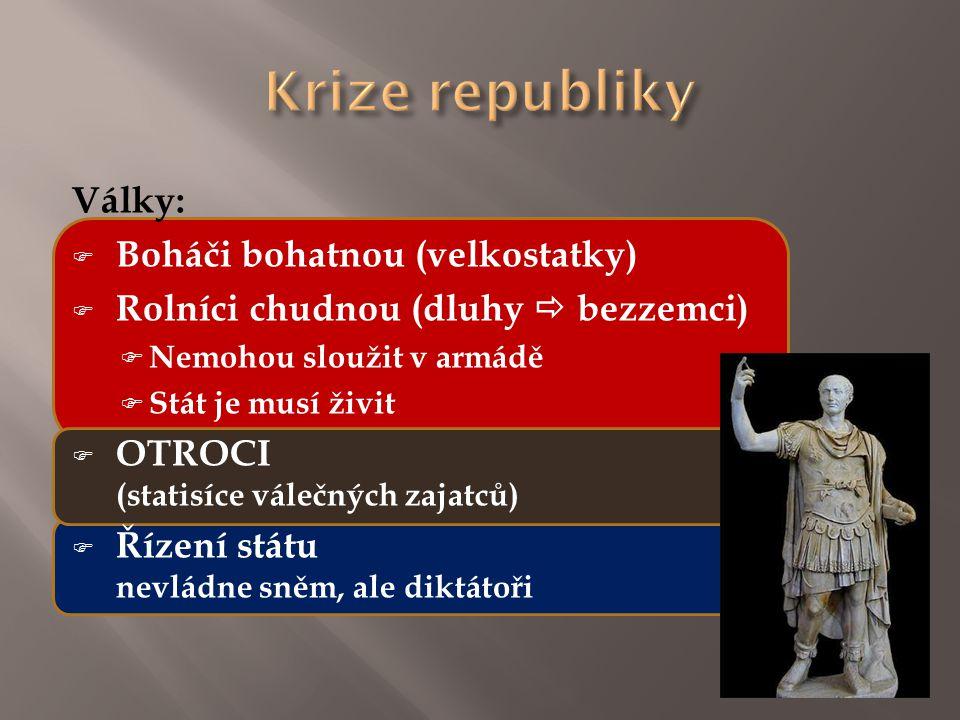 Krize republiky Války: Boháči bohatnou (velkostatky)