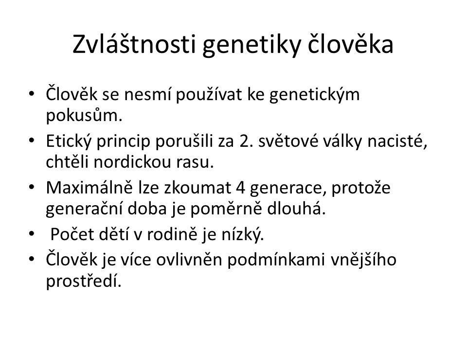 Zvláštnosti genetiky člověka