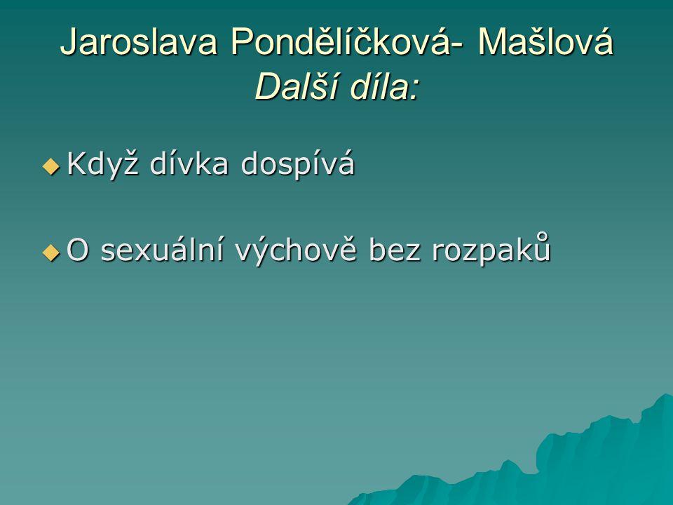 Jaroslava Pondělíčková- Mašlová Další díla: