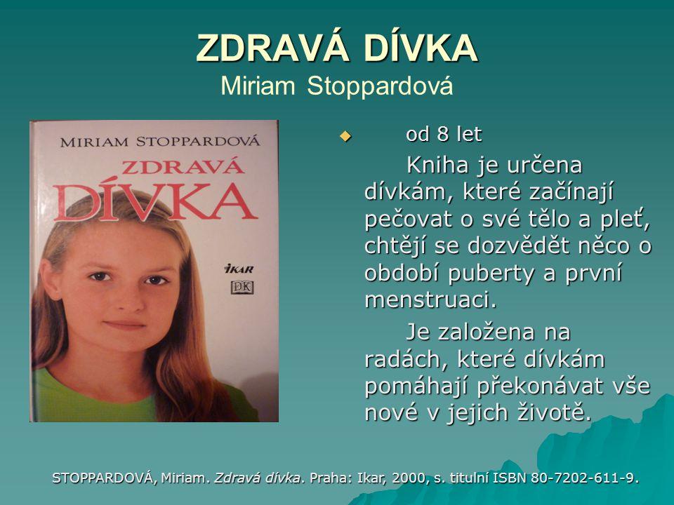 ZDRAVÁ DÍVKA Miriam Stoppardová