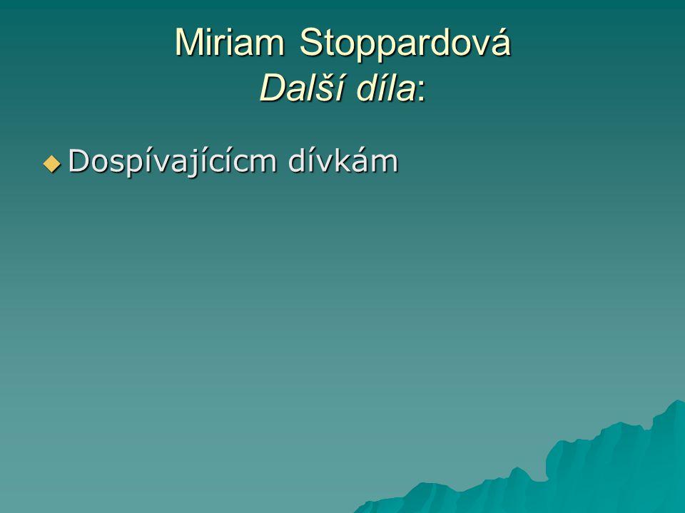 Miriam Stoppardová Další díla: