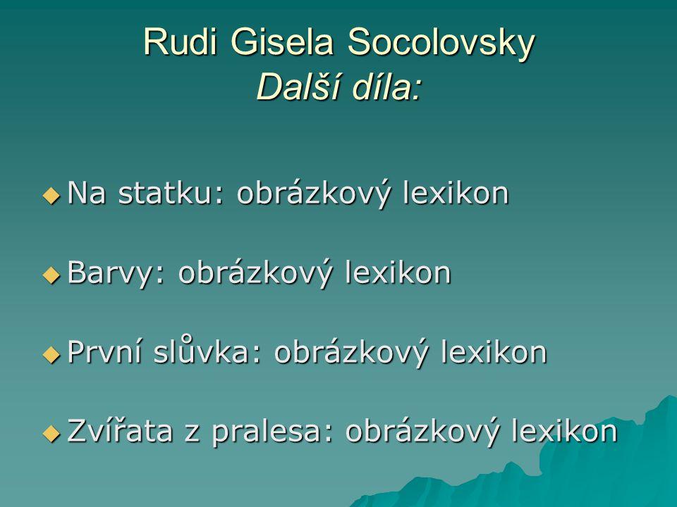 Rudi Gisela Socolovsky Další díla: