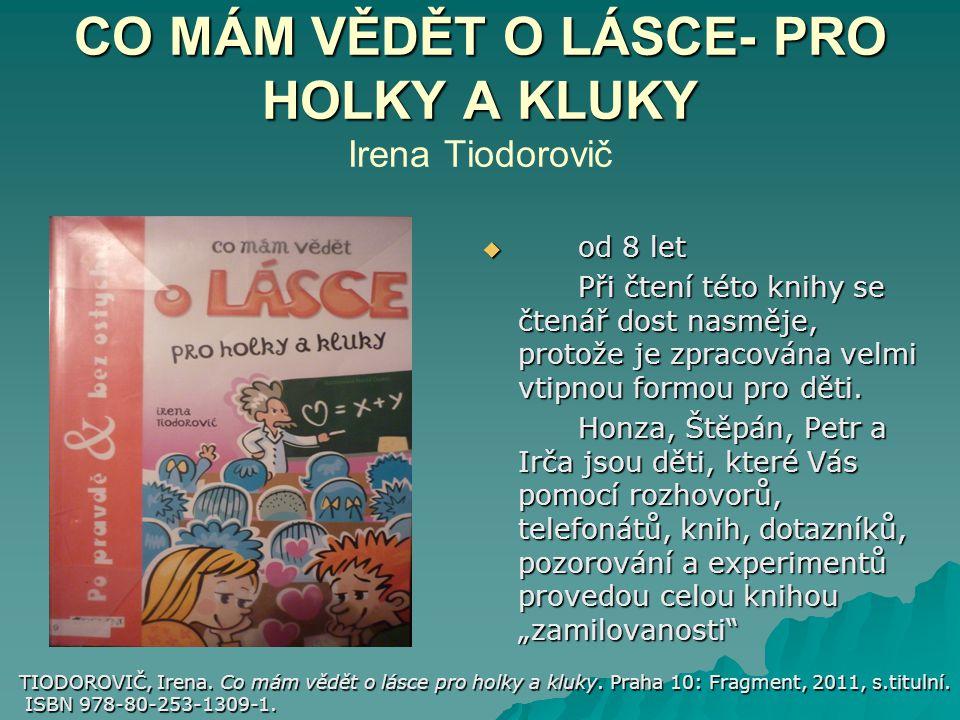 CO MÁM VĚDĚT O LÁSCE- PRO HOLKY A KLUKY Irena Tiodorovič