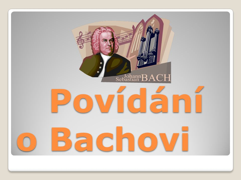 Povídání o Bachovi