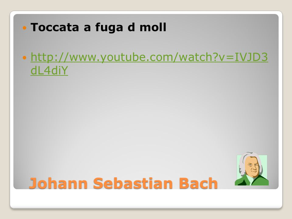 Johann Sebastian Bach Toccata a fuga d moll
