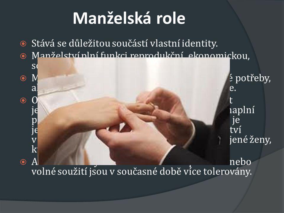 Manželská role Stává se důležitou součástí vlastní identity.
