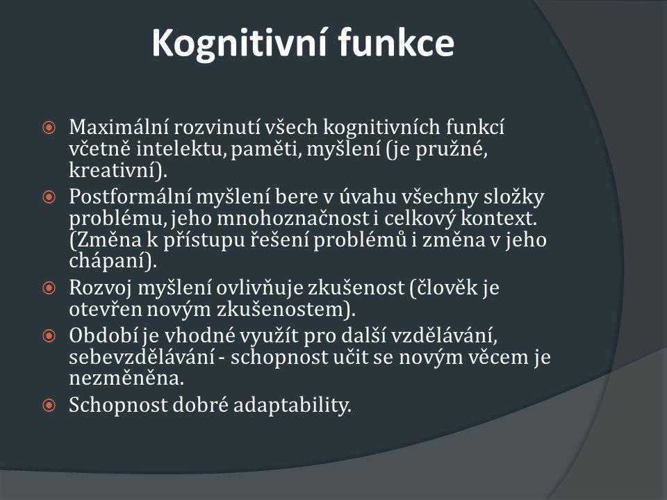 Kognitivní funkce Maximální rozvinutí všech kognitivních funkcí včetně intelektu, paměti, myšlení (je pružné, kreativní).