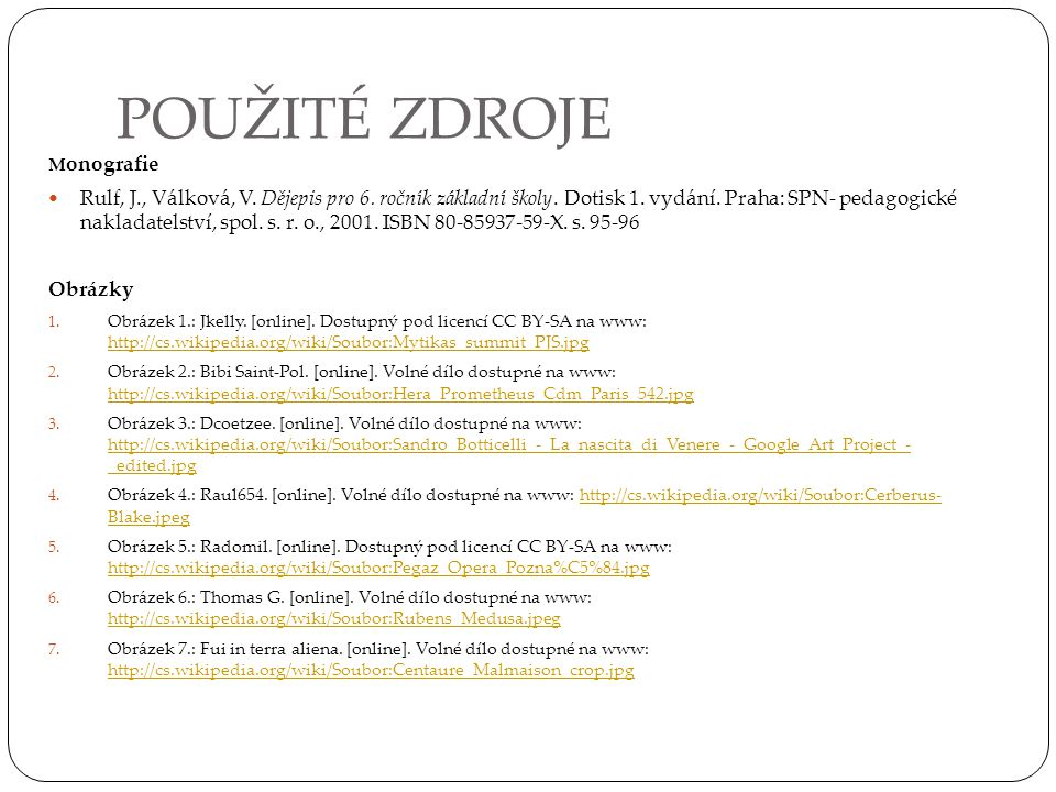 POUŽITÉ ZDROJE Monografie.