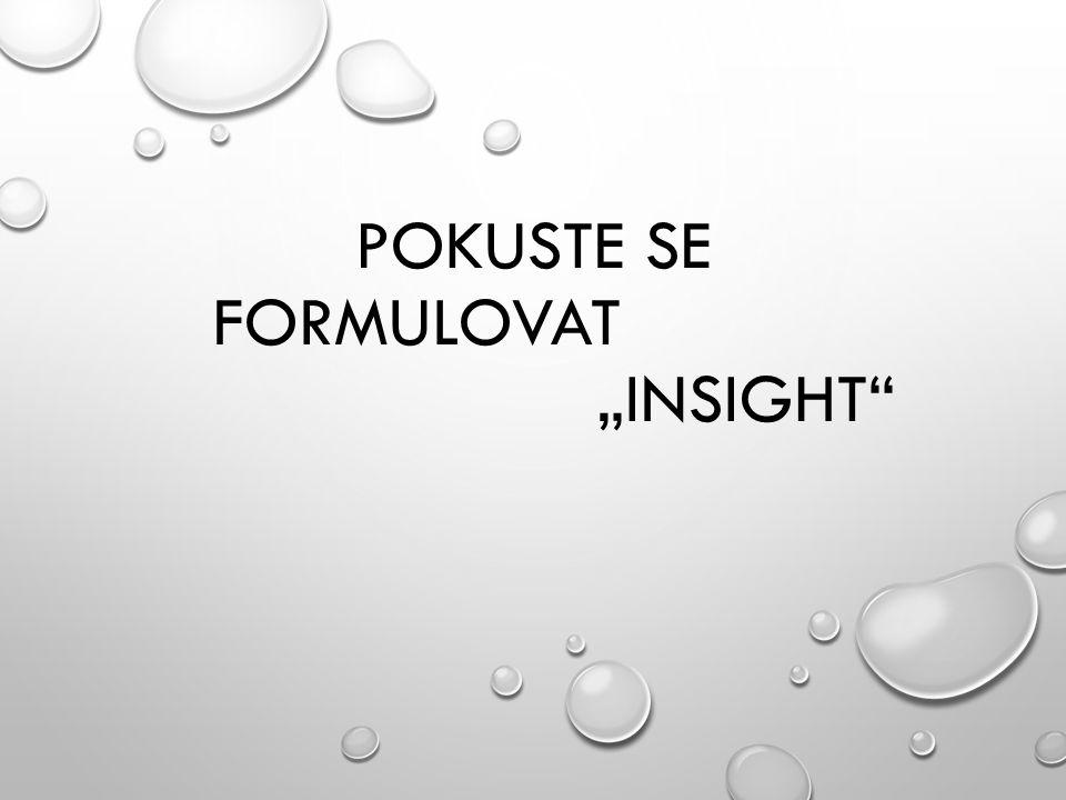 """Pokuste se formulovat """"INSIGHT"""