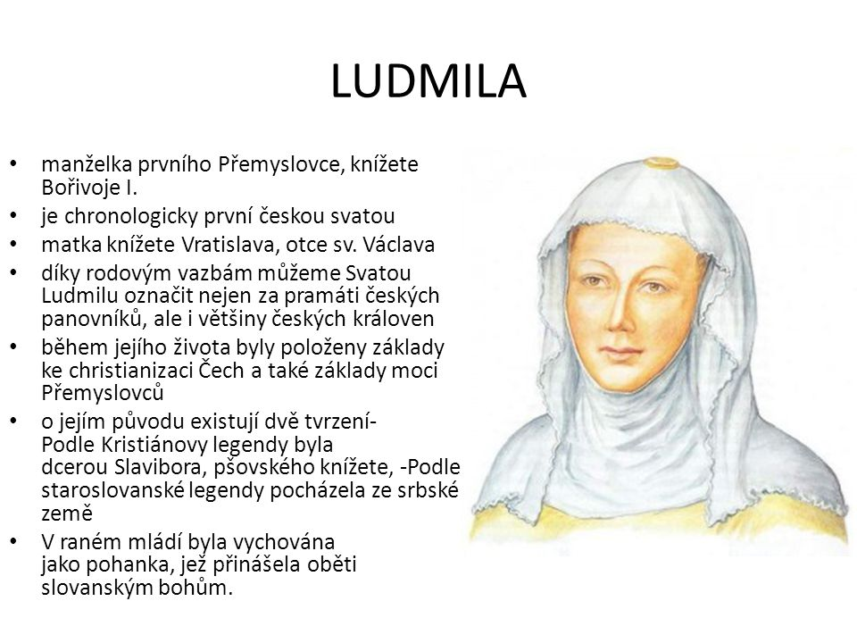 LUDMILA manželka prvního Přemyslovce, knížete Bořivoje I.