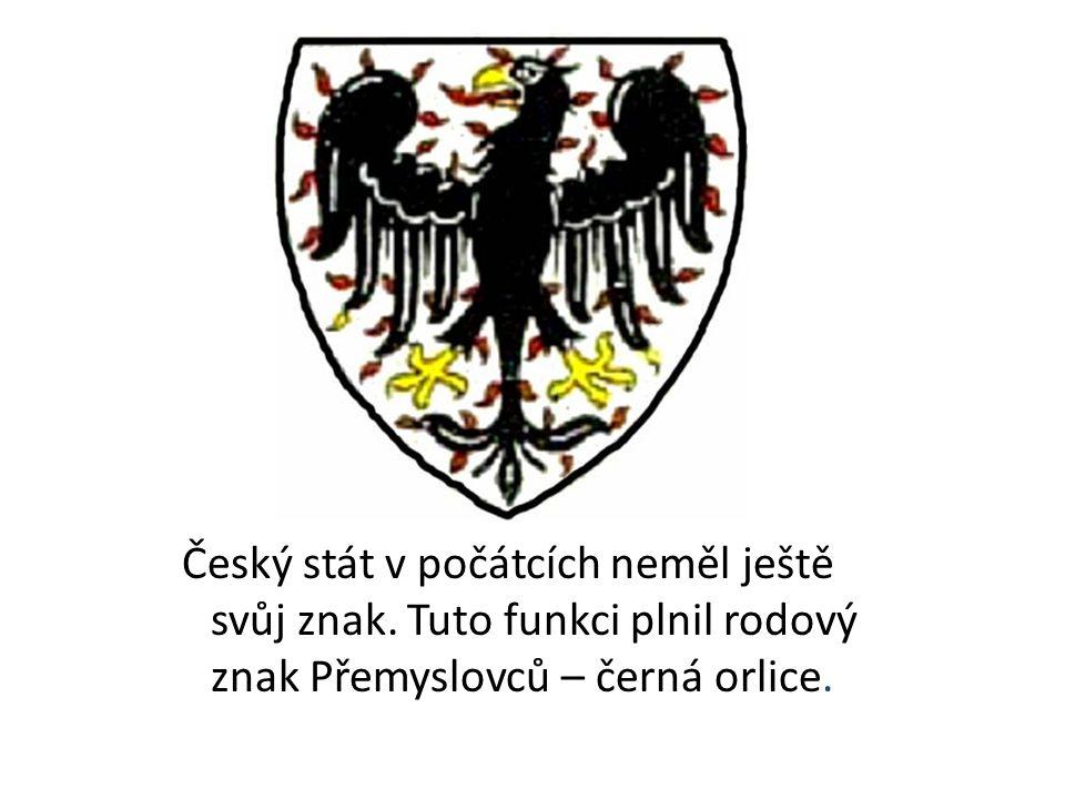 Český stát v počátcích neměl ještě svůj znak