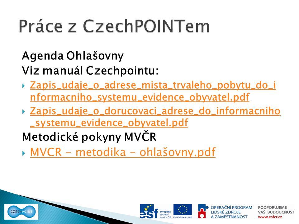 Práce z CzechPOINTem Agenda Ohlašovny Viz manuál Czechpointu: