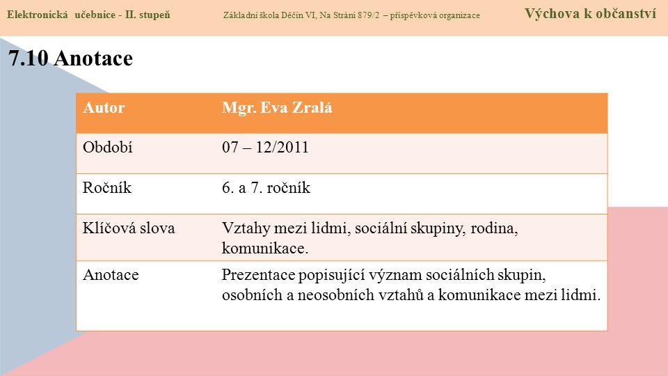 7.10 Anotace Autor Mgr. Eva Zralá Období 07 – 12/2011 Ročník