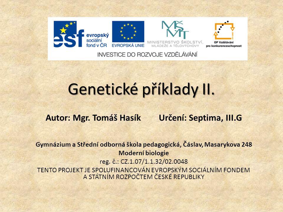 Autor: Mgr. Tomáš Hasík Určení: Septima, III.G
