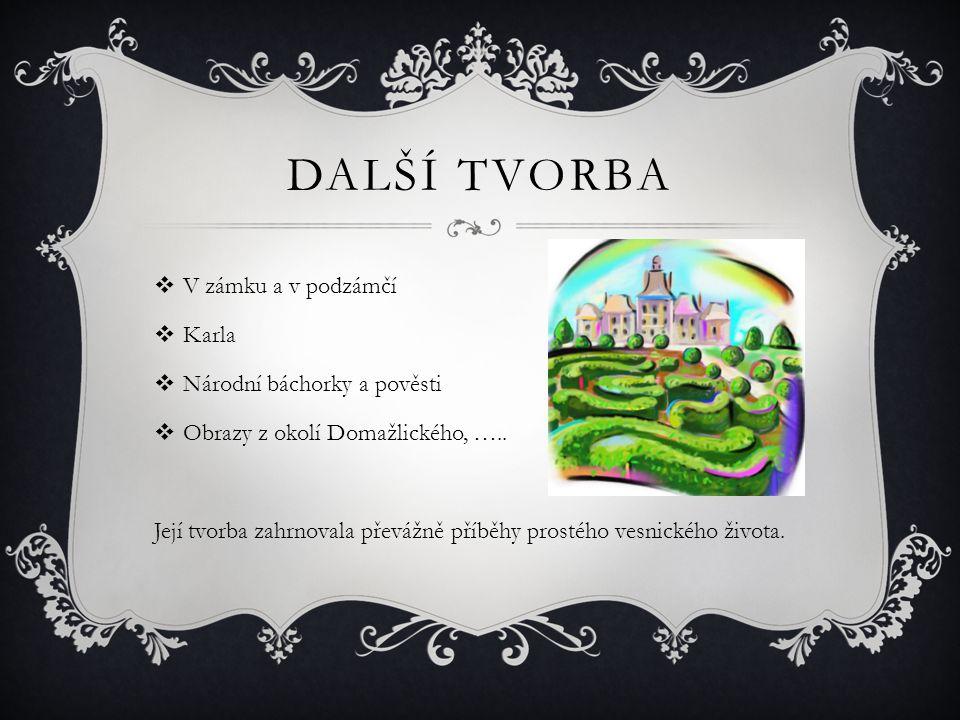 DALŠÍ TVORBA V zámku a v podzámčí Karla Národní báchorky a pověsti