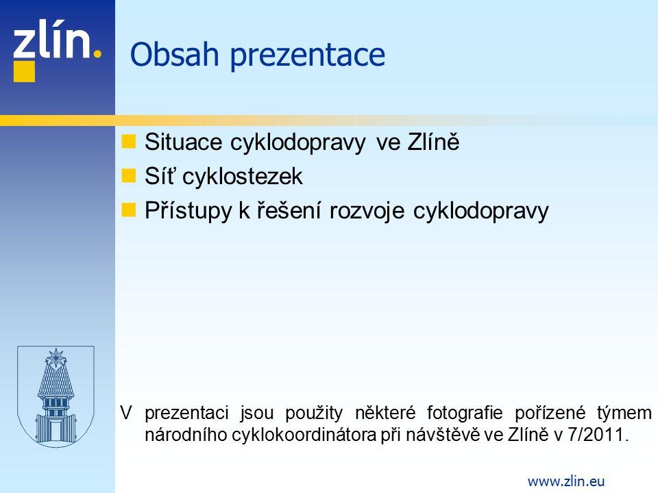 Obsah prezentace Situace cyklodopravy ve Zlíně Síť cyklostezek