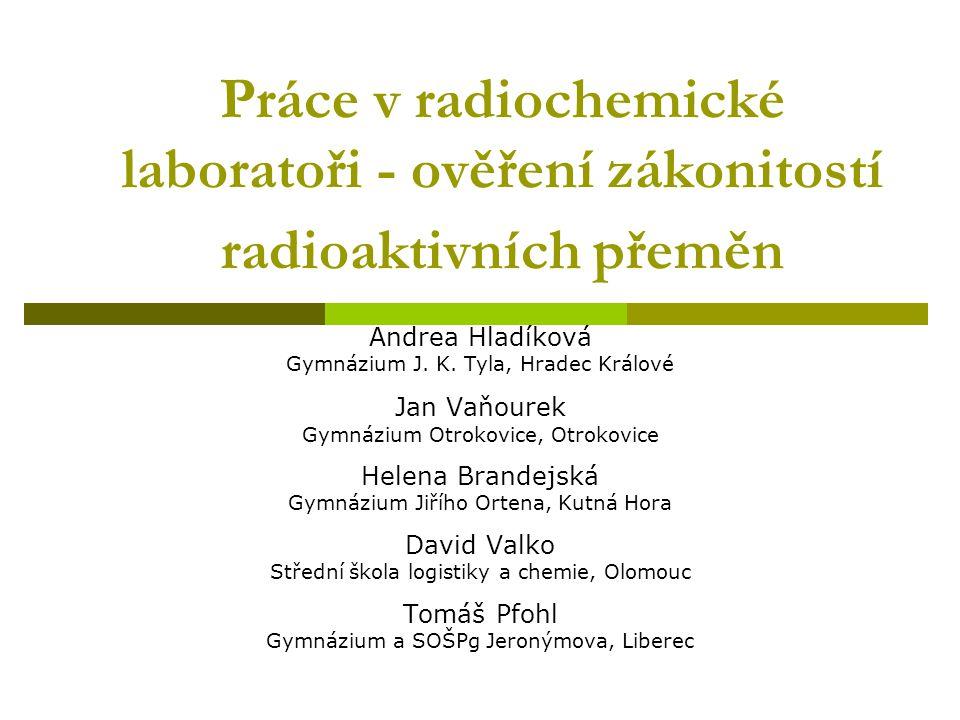 Práce v radiochemické laboratoři - ověření zákonitostí radioaktivních přeměn