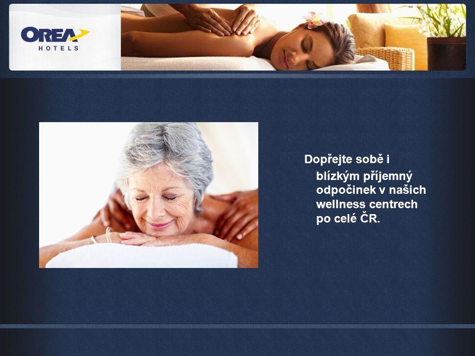 Dopřejte sobě i blízkým příjemný odpočinek v našich wellness centrech po celé ČR.