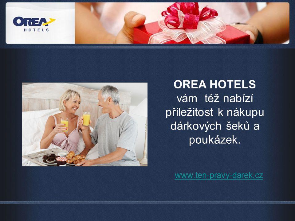OREA HOTELS vám též nabízí příležitost k nákupu dárkových šeků a poukázek.