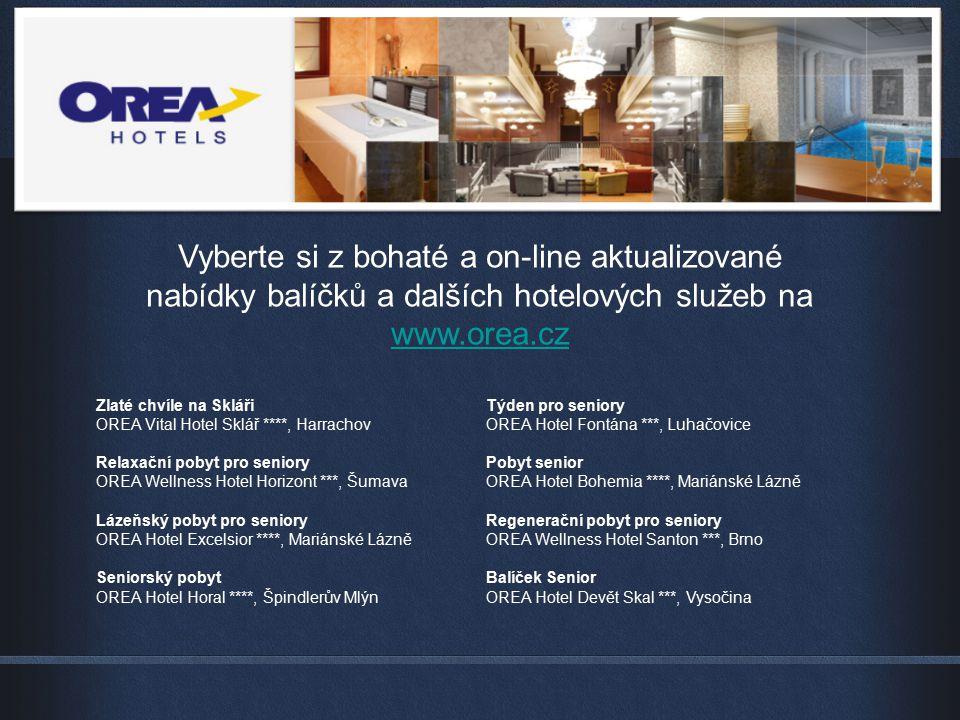 Vyberte si z bohaté a on-line aktualizované nabídky balíčků a dalších hotelových služeb na www.orea.cz