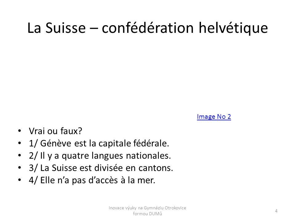 La Suisse – confédération helvétique