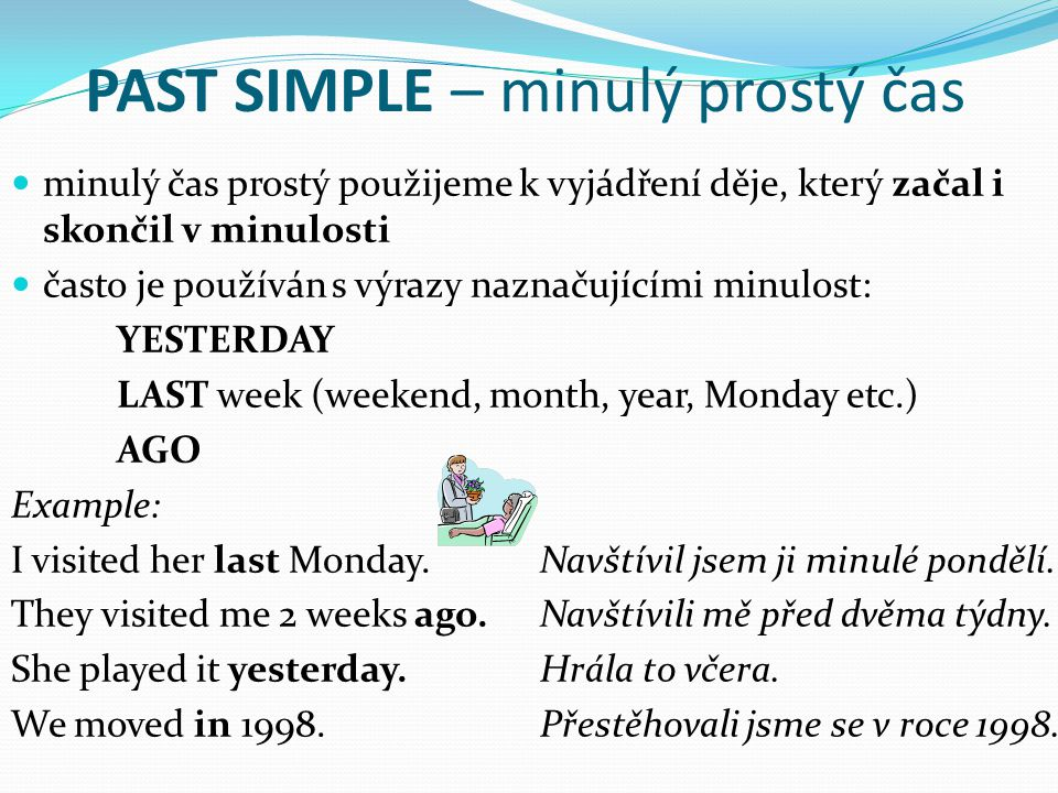 PAST SIMPLE – minulý prostý čas