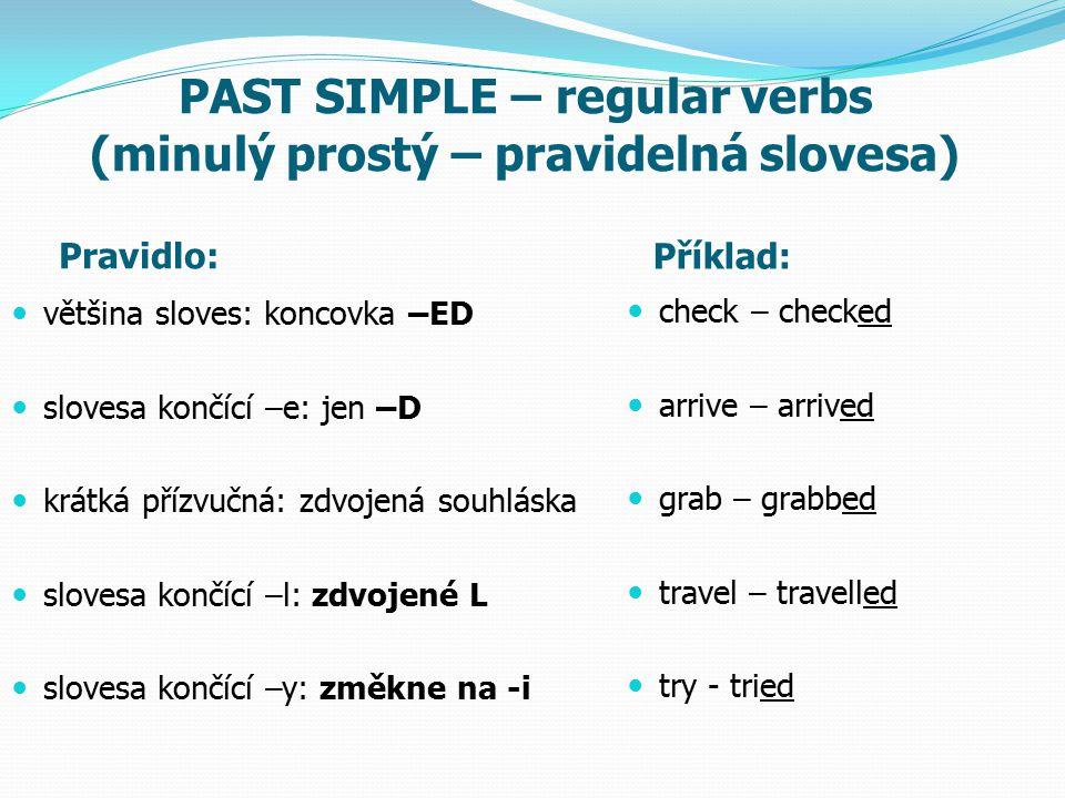 PAST SIMPLE – regular verbs (minulý prostý – pravidelná slovesa)