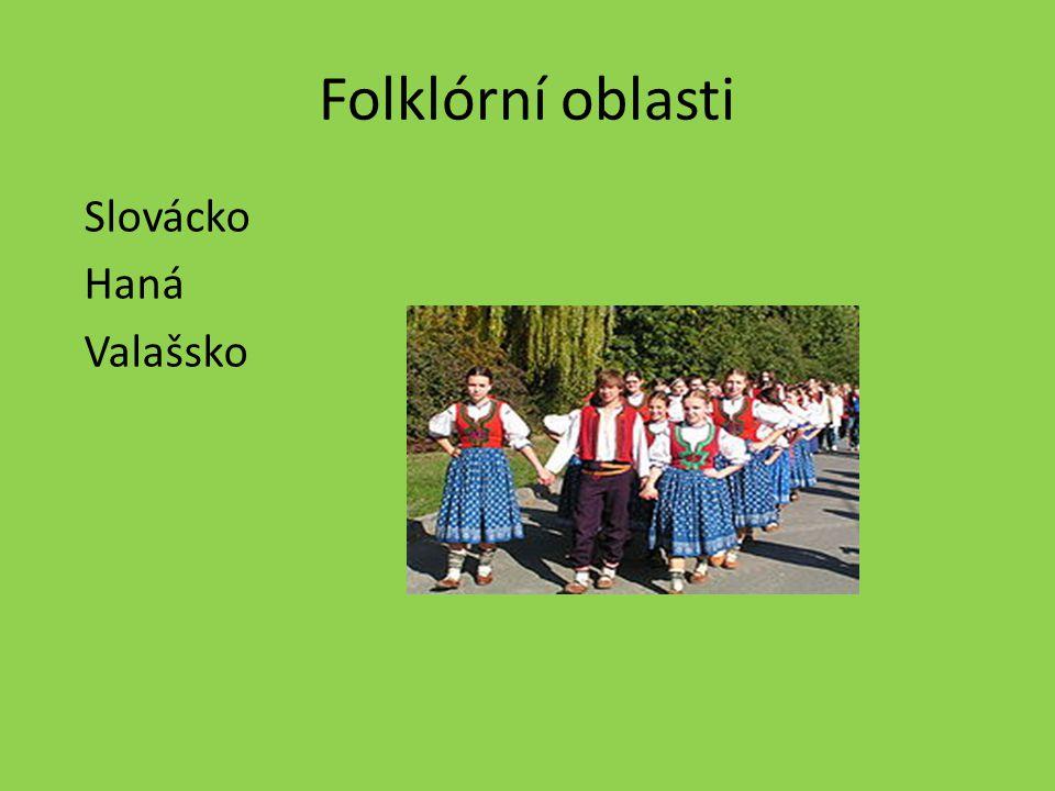 Folklórní oblasti Slovácko Haná Valašsko