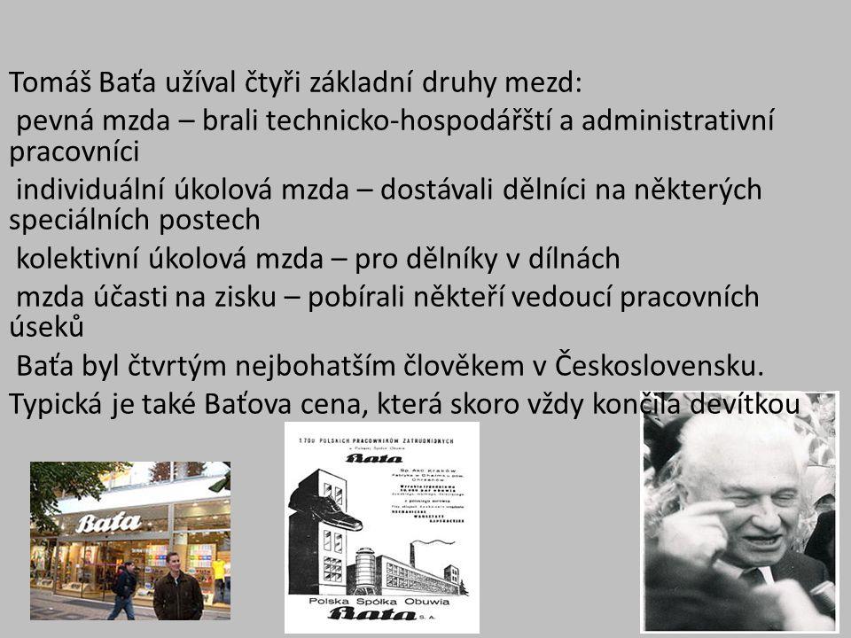 Tomáš Baťa užíval čtyři základní druhy mezd: