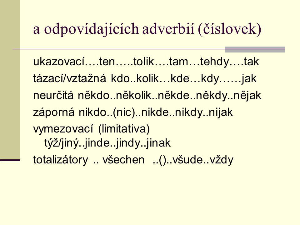 a odpovídajících adverbií (číslovek)