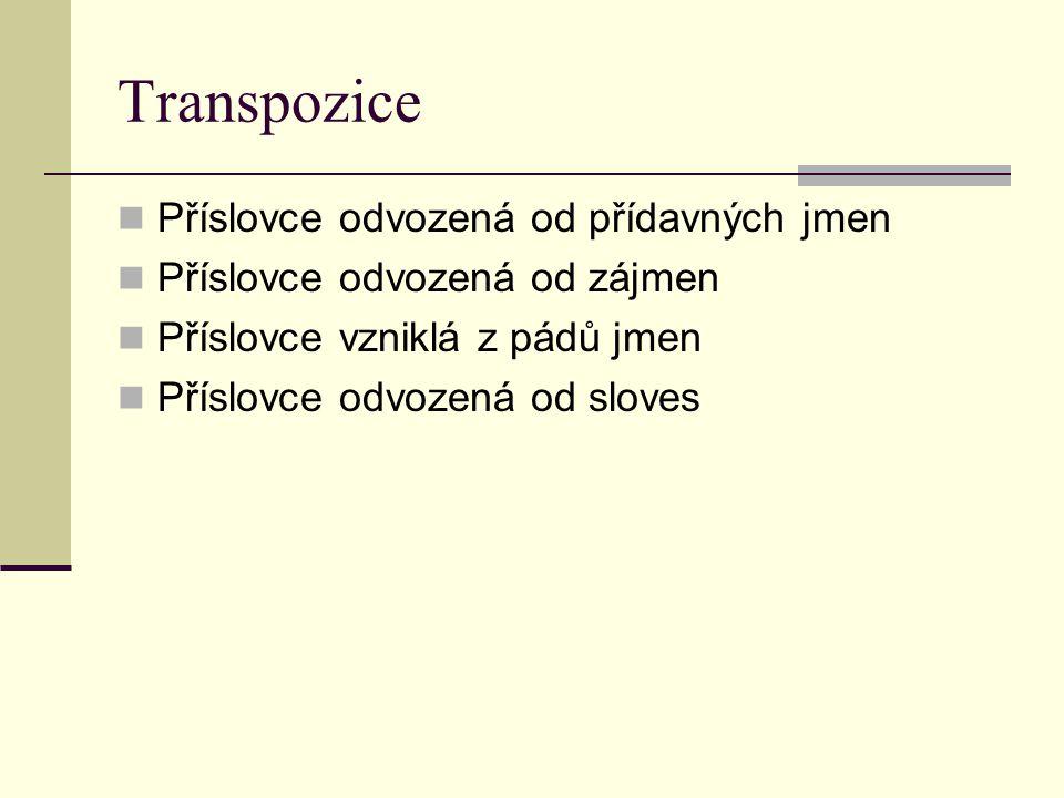 Transpozice Příslovce odvozená od přídavných jmen