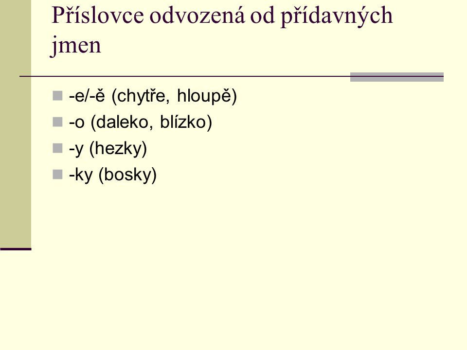 Příslovce odvozená od přídavných jmen