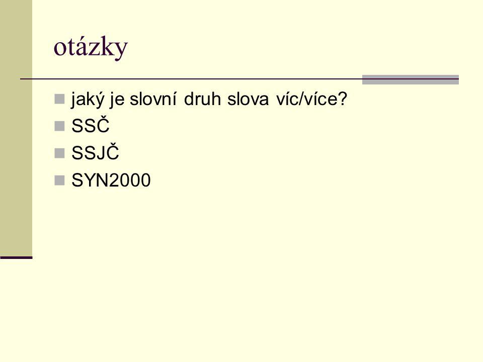 otázky jaký je slovní druh slova víc/více SSČ SSJČ SYN2000