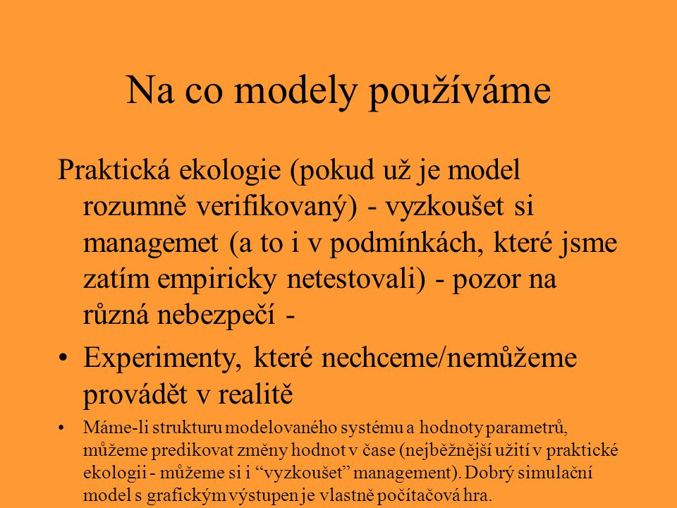 Na co modely používáme