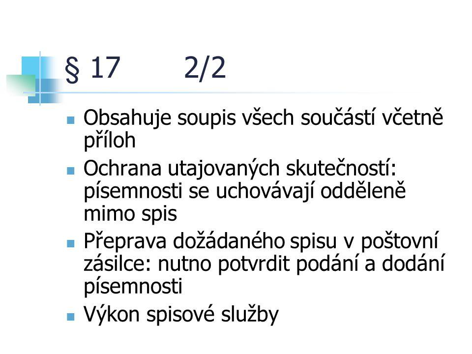 § 17 2/2 Obsahuje soupis všech součástí včetně příloh