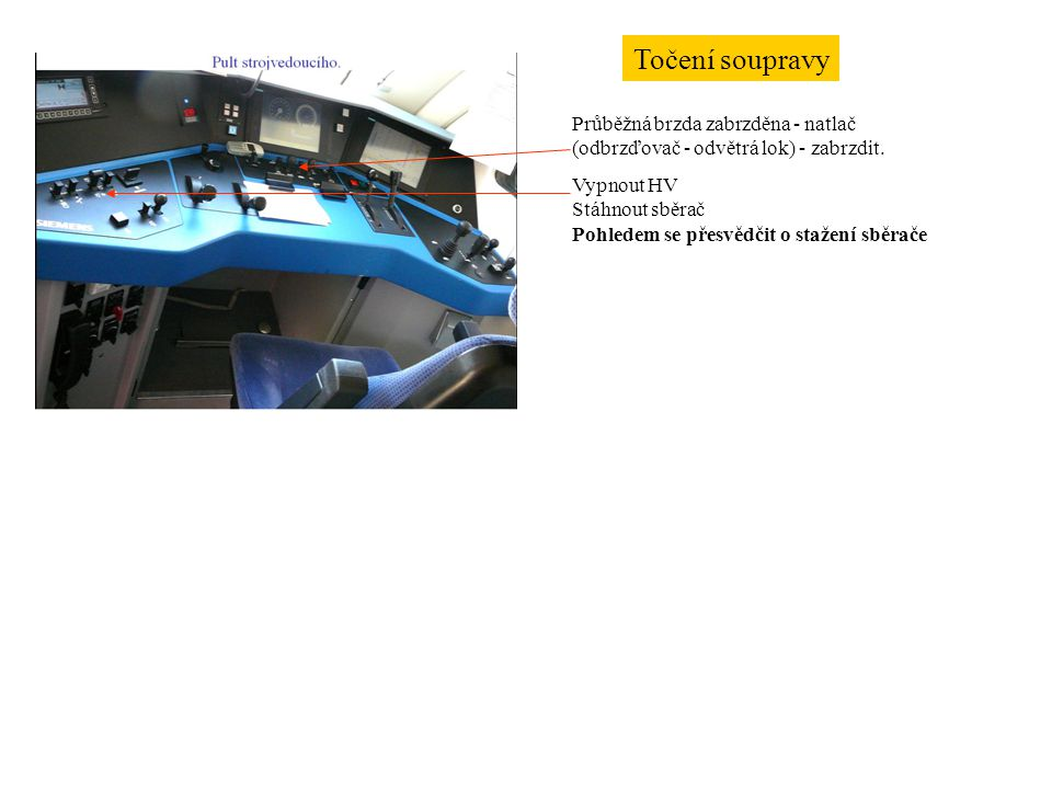 Točení soupravy Průběžná brzda zabrzděna - natlač