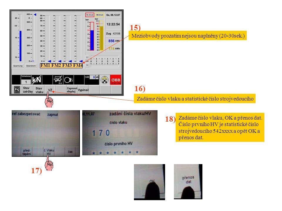 15) 16) 18) 17) Meziobvody prozatím nejsou naplněny (20-30sek.)