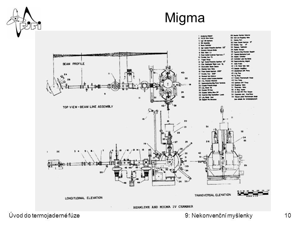 Migma Úvod do termojaderné fúze 9: Nekonvenční myšlenky