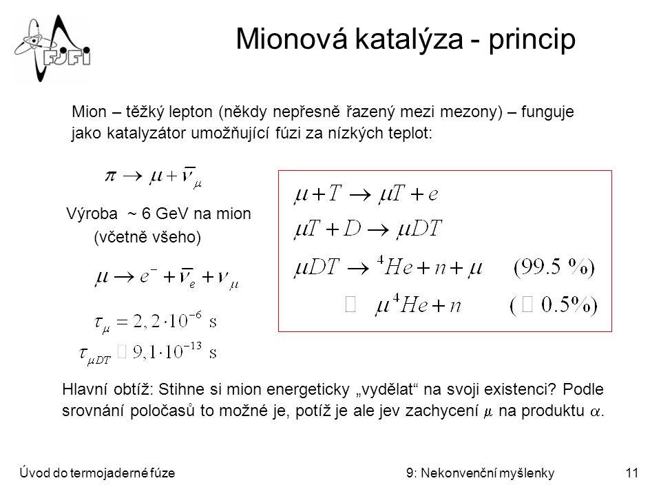 Mionová katalýza - princip