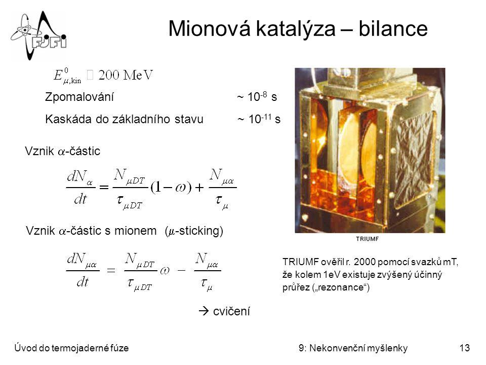Mionová katalýza – bilance