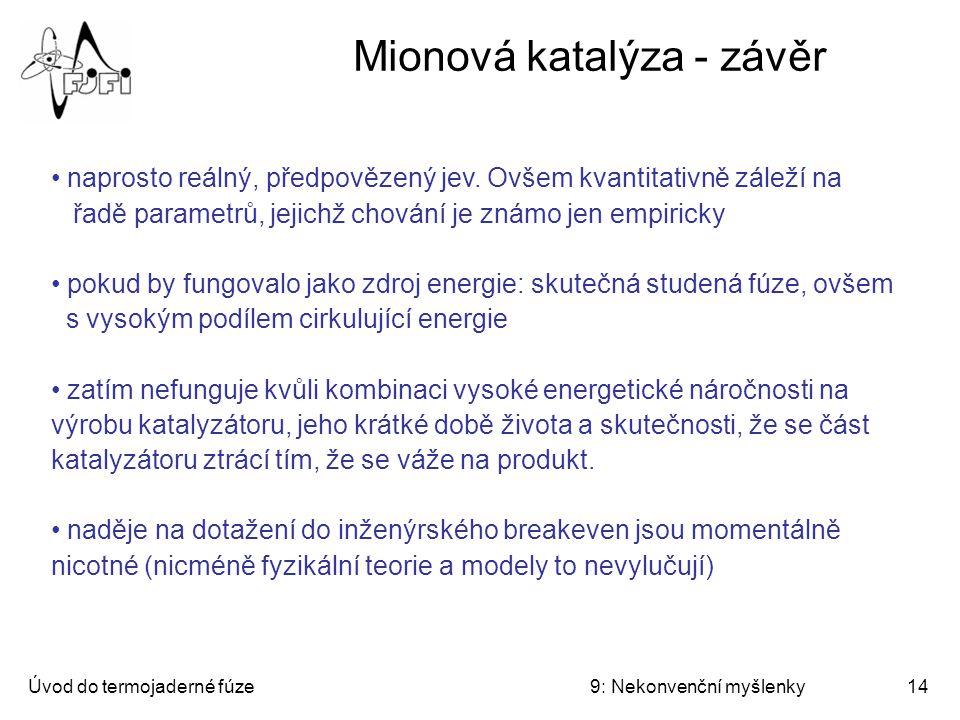 Mionová katalýza - závěr