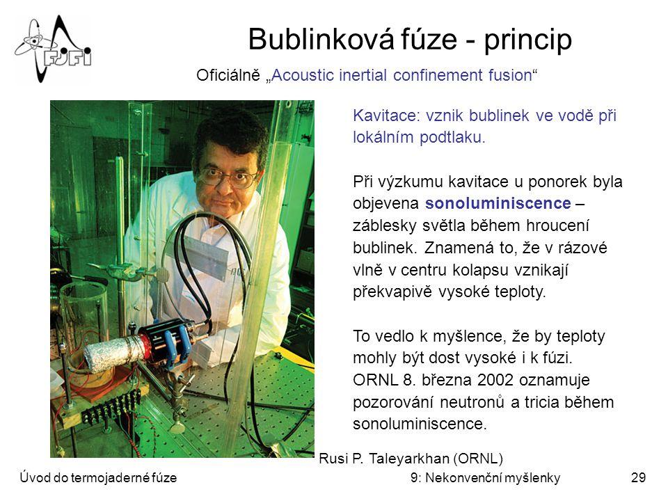 Bublinková fúze - princip
