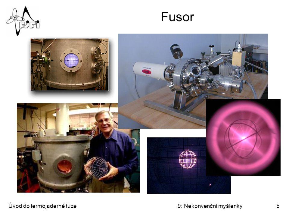 Fusor Úvod do termojaderné fúze 9: Nekonvenční myšlenky