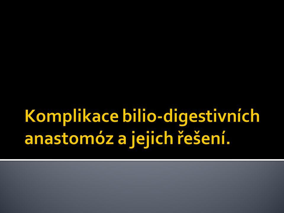 Komplikace bilio-digestivních anastomóz a jejich řešení.
