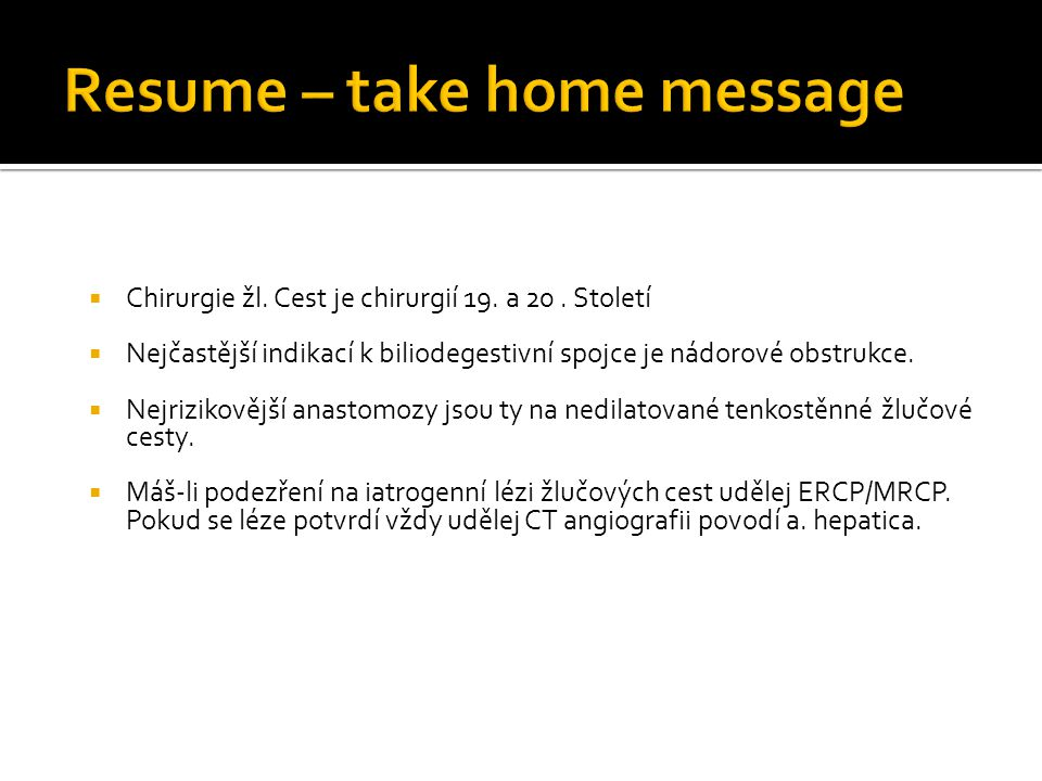 Resume – take home message