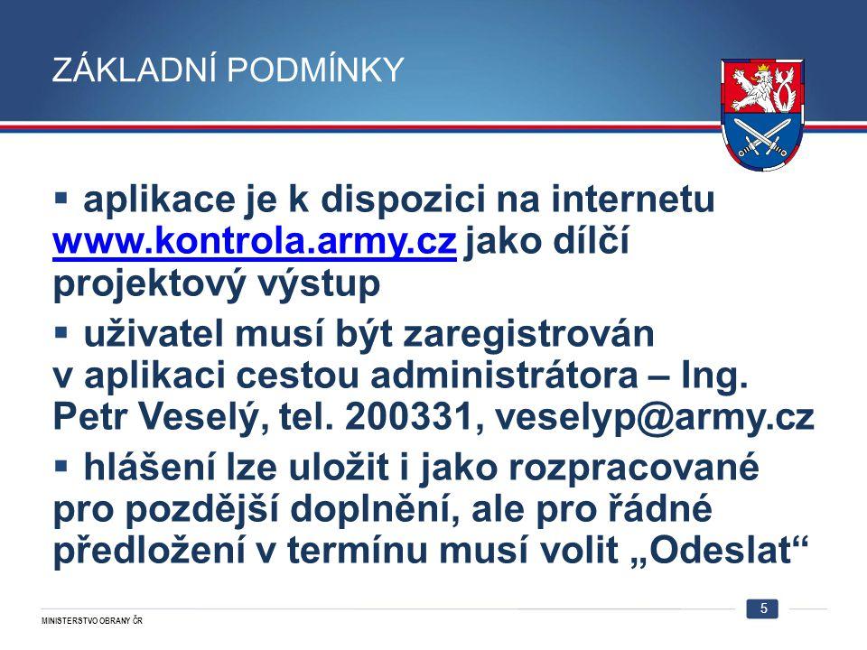 Základní podmínky aplikace je k dispozici na internetu www.kontrola.army.cz jako dílčí projektový výstup.