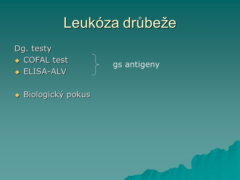 Leukóza drůbeže Dg. testy COFAL test ELISA-ALV gs antigeny