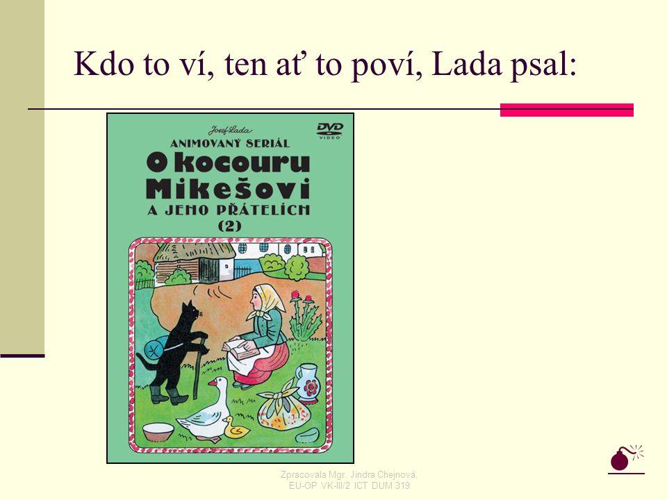 Kdo to ví, ten ať to poví, Lada psal: