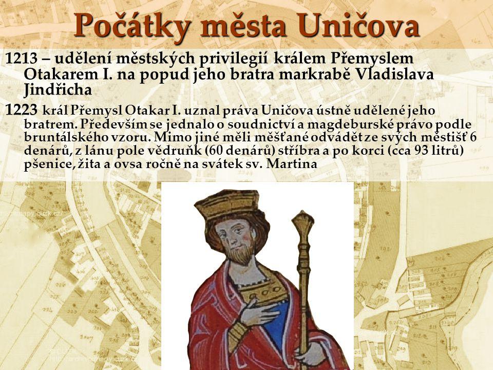 Počátky města Uničova 1213 – udělení městských privilegií králem Přemyslem Otakarem I. na popud jeho bratra markrabě Vladislava Jindřicha.