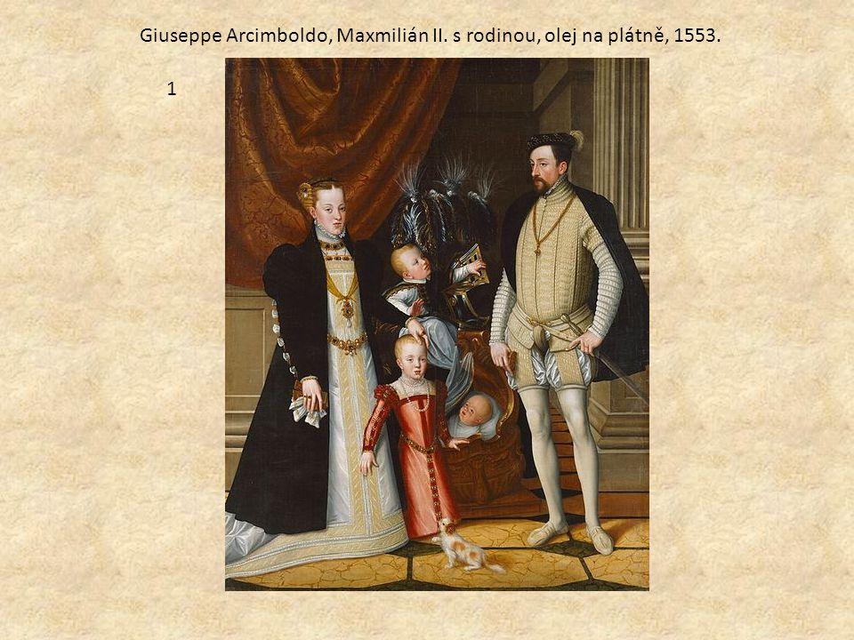 Giuseppe Arcimboldo, Maxmilián II. s rodinou, olej na plátně, 1553.